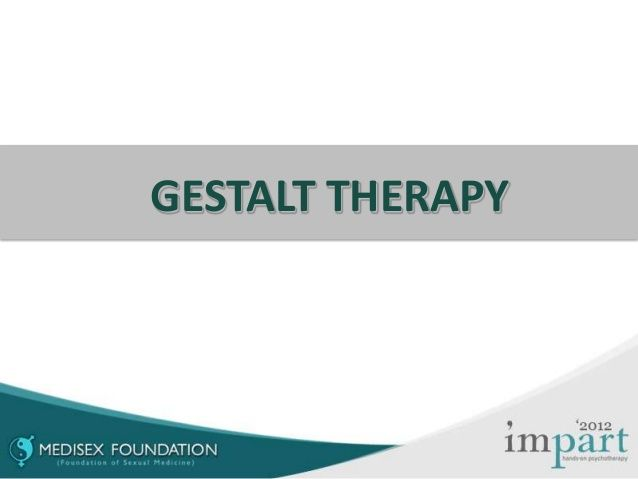 Gestalt Therapy ppt