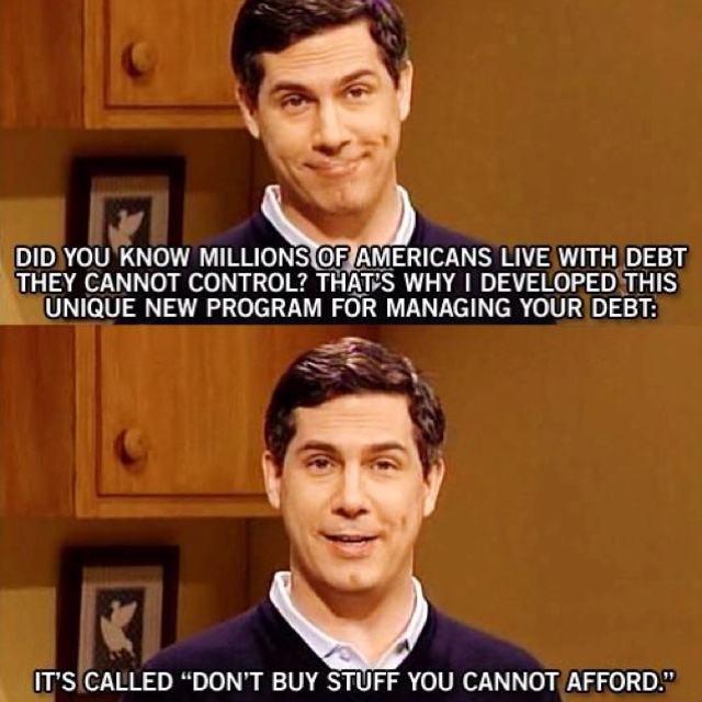 Imagine that...: Words Of Wisdom, Debt Free, Funny Pictures, Credit Cards, Common Sen, So True, Dave Ramsey, 5 Years, True Stories