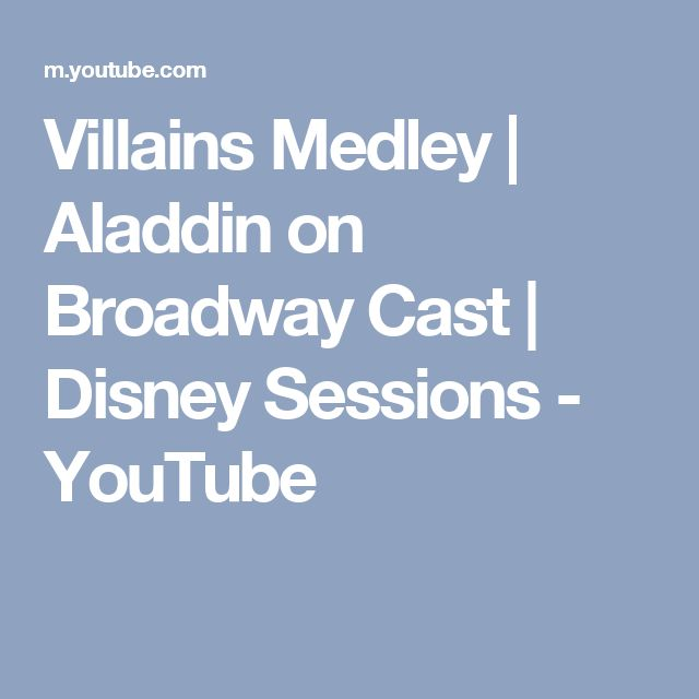 Villains Medley | Aladdin on Broadway Cast | Disney Sessions - YouTube
