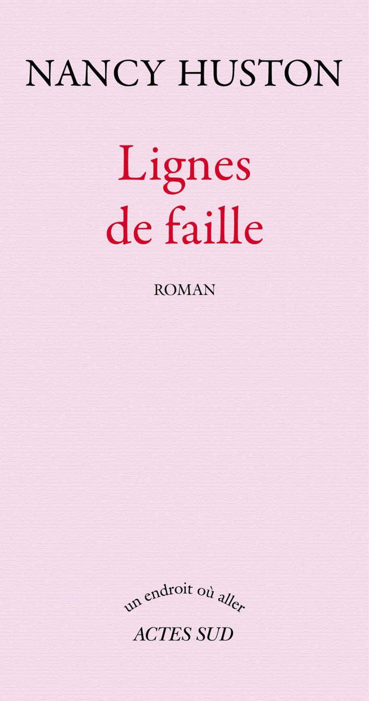 Amazon.fr - Lignes de faille - Prix Femina 2006 - Nancy Huston - Livres