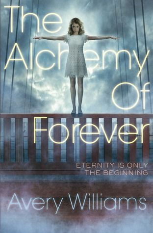 The Alchemy of Forever (Incarnation #1)  by Avery Williams