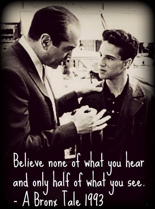 A Bronx Tale movie quote.