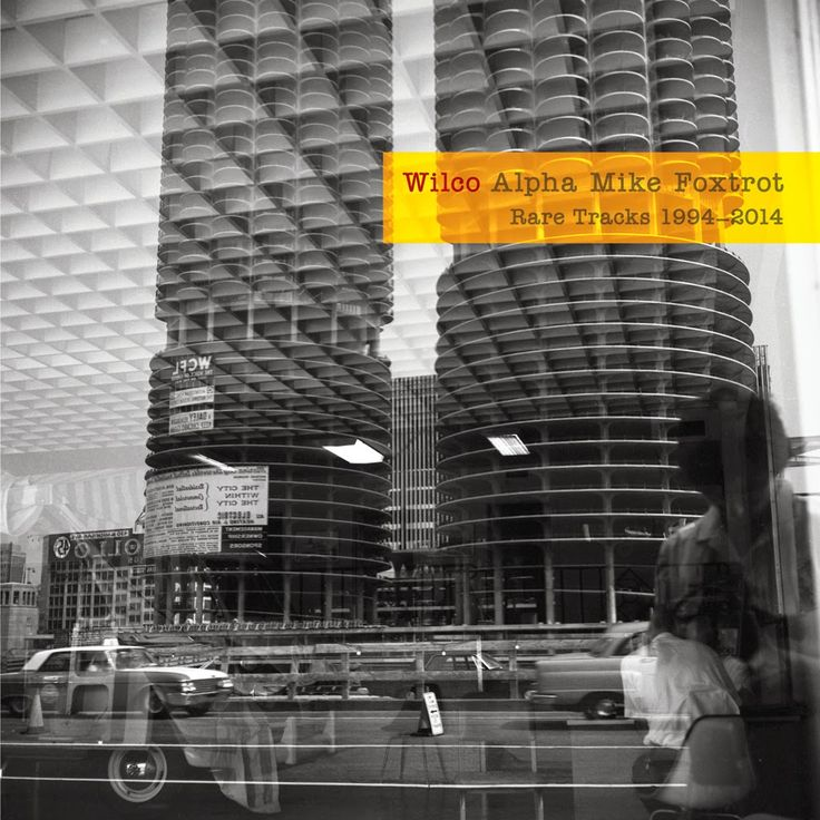 Exile SH Magazine: Wilco - Alpha Mike Foxtrox- Rare Tracks 1994-2014-...