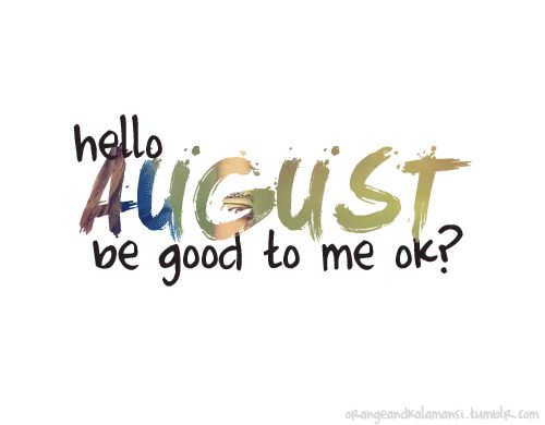 Month Of August Quotes