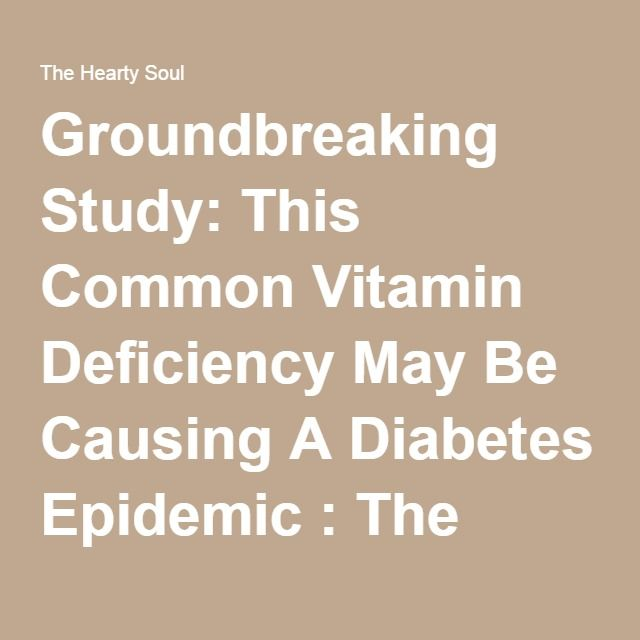 Groundbreaking Study: This Common Vitamin Deficiency May Be Causing A Diabetes Epidemic : The Hearty Soul