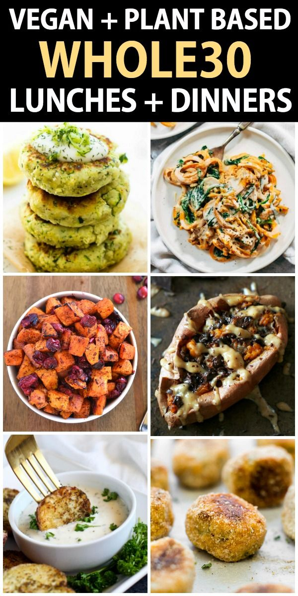 30+ Whole30 lunch and dinner Recipes for a VEGAN, vegetarian AND Plant-based die…