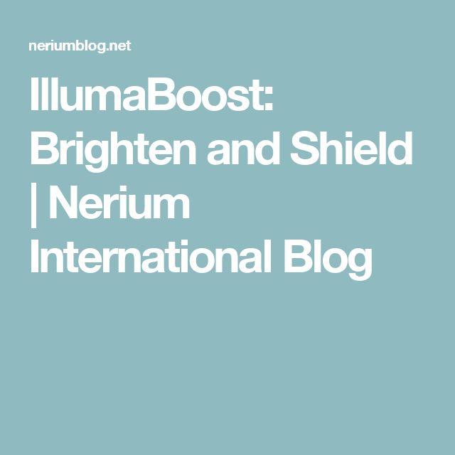 IllumaBoost: Brighten and Shield | Nerium International Blog