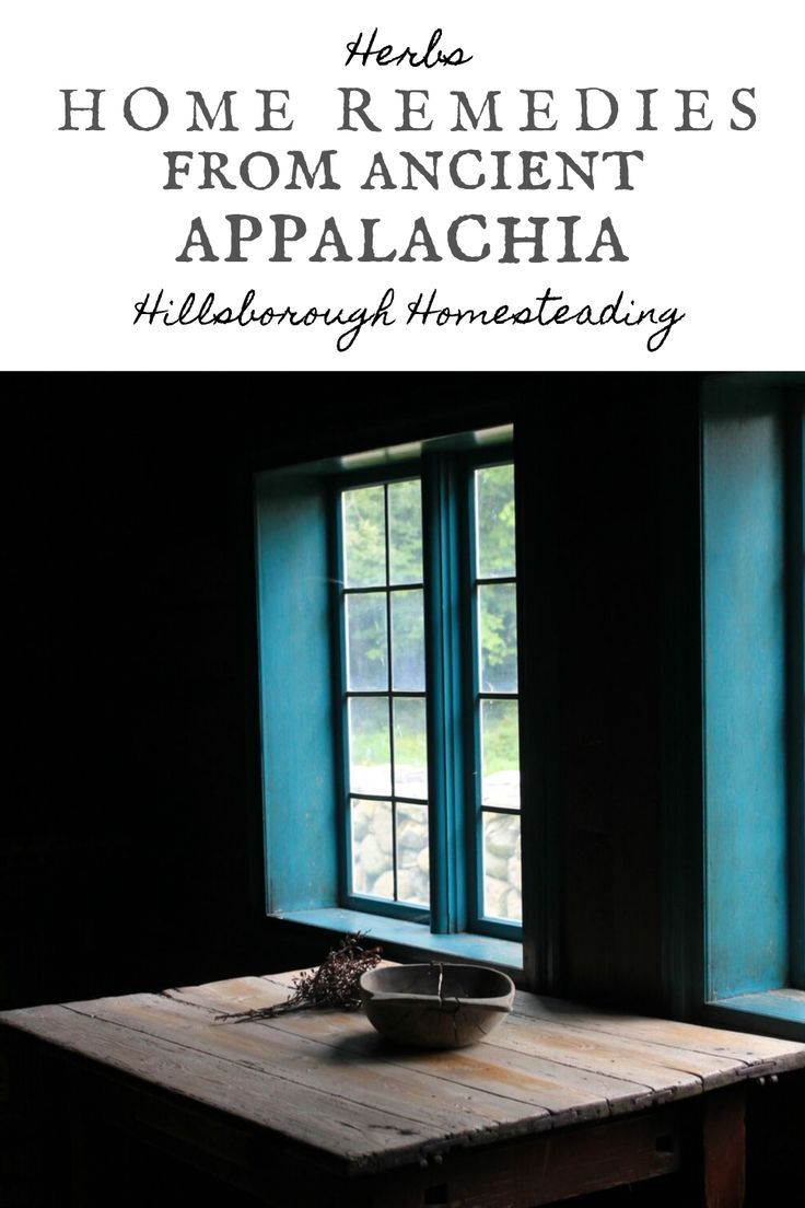 Ultimate List of Home Remedies From Appalachia in 2020 | Cold home