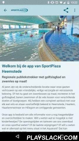 SportPlaza Heemstede  Android App - playslack.com ,  Al jaren zijn wij de onderscheidende locatie waar onze gasten vertrouwen op een vriendelijke, veilige verzorgde en verrassende beleving. Of het nu gaat om zwemlessen op maat, recreeren in het golfslagbad, banen zwemmen of de vele lessen voor verschillende doelen of doelgroepen. Wij hebben een compleet aanbod met voor elk wat wils en staan voortreffelijk bekend in Heemstede, Haarlem, Haarlemmermeer en Hillegom en omliggende gemeenten.Onze…