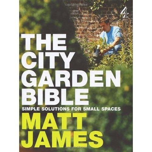The City Garden Bible: Matt James: 9781905026043: Amazon.com: Books