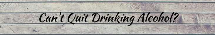I Can't Quit Drinking Alcohol. Help! #QuittingDrinking