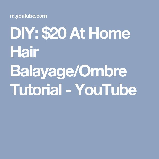 DIY: $20 At Home Hair Balayage/Ombre Tutorial - YouTube