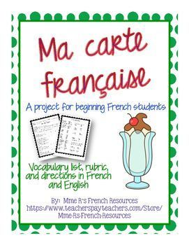 If your class is learning French food vocabulary, there is no better way to teach culture than to have students research French restaurants and create their own menu. Instructions and rubric included in French and English.See directions below.  Create a French menu for your own restaurant.  Click here to check it out!