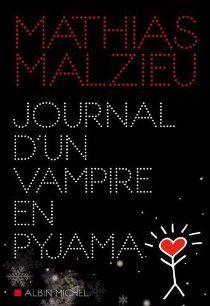 Journal d'un Vampire en Pyjama de Mathias Malzieu, retrouvez ma chronique sur mon blog!