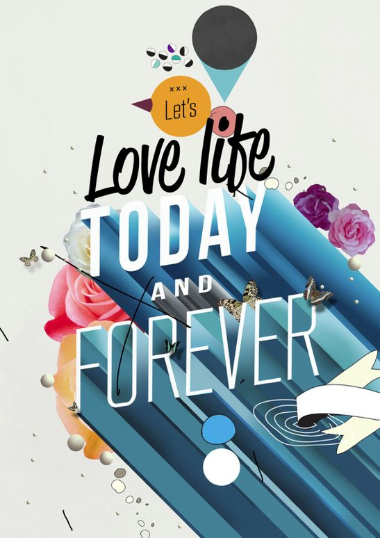 Lets Love Life Today and Forever