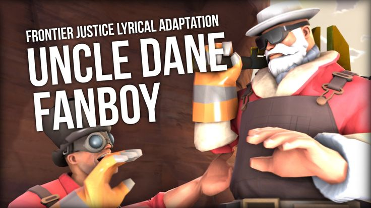 Uncle Dane Fanboy Frontier Justice Lyrical Adaptation  Flittzy #games #teamfortress2 #steam #tf2 #SteamNewRelease #gaming #Valve