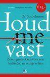 samenvatting boek 'houd me vast' van Sue Johnson