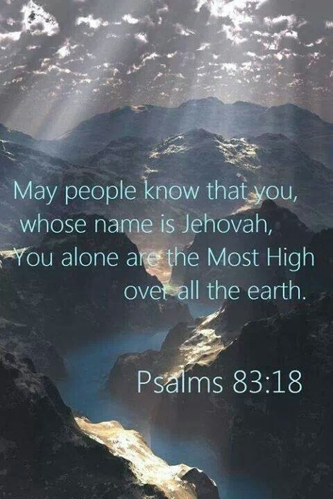 Psalm 83:18.....reason Jehovah's Witnesses preach worldwide:  to help people come to a knowledge of Jehovah, our Creator, His purpose for mankind, what He has done in the past, what He is doing now and what He is going to do in the future.  He has advised us of all this through His word, the Bible.