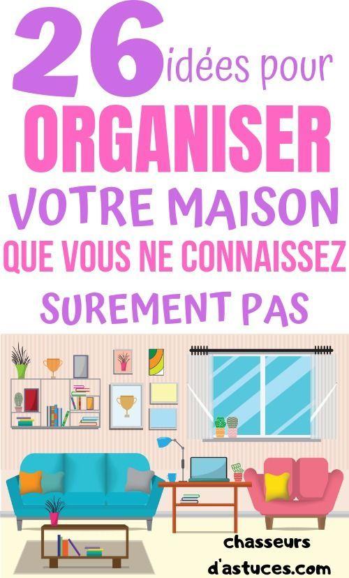 26 IDÉES POUR ORGANISER VOTRE MAISON !   Organisation, Maison, Astuce rangement