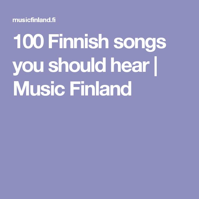 100 Finnish songs you should hear | Music Finland