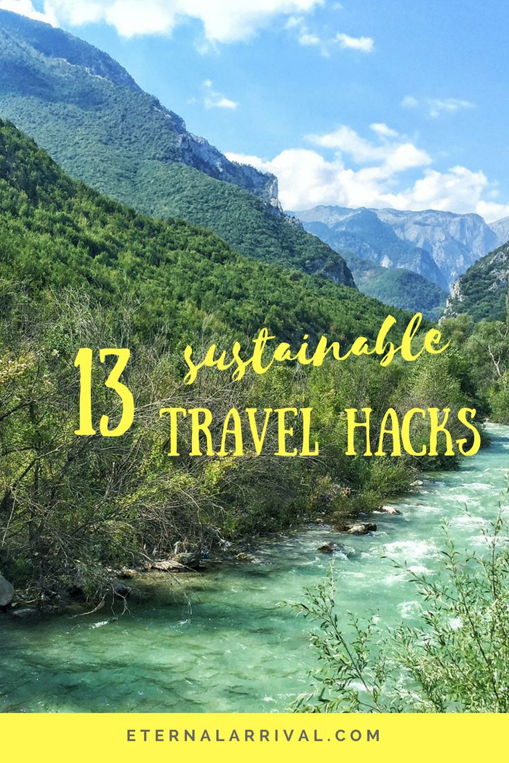 13 simple, sustainable travel hacks to help make your travels green and eco-friendly!