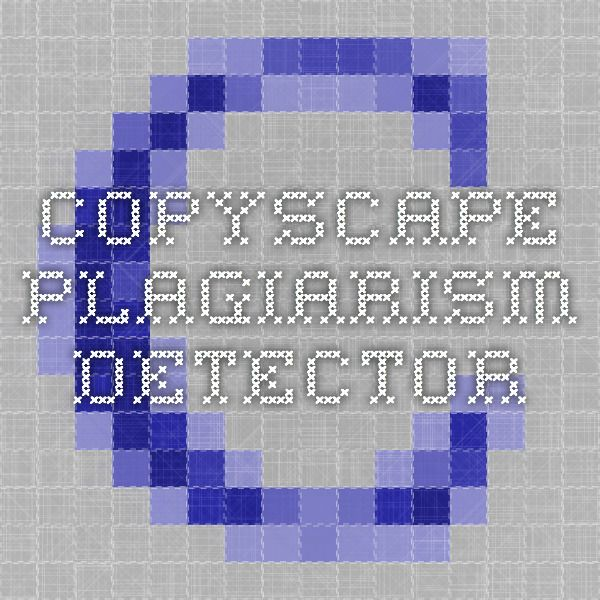 Copyscape - Plagiarism Detector