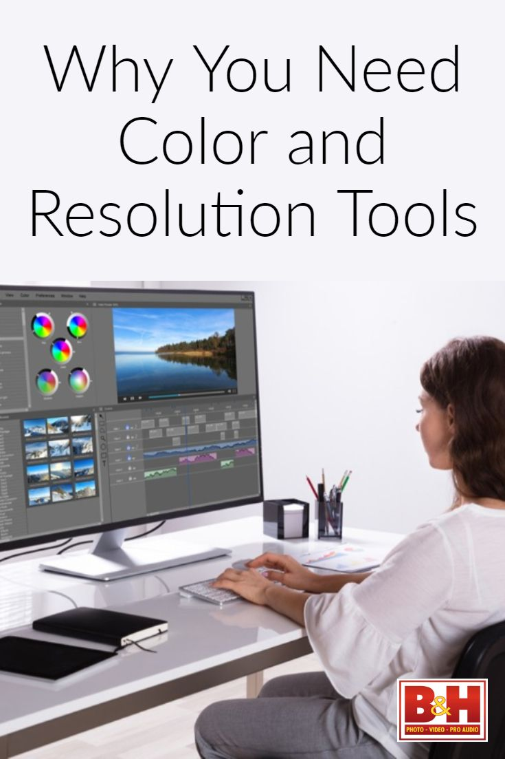 Color And Resolution Tools Why You Need Them Photo And Video Cool Gifs Monitor