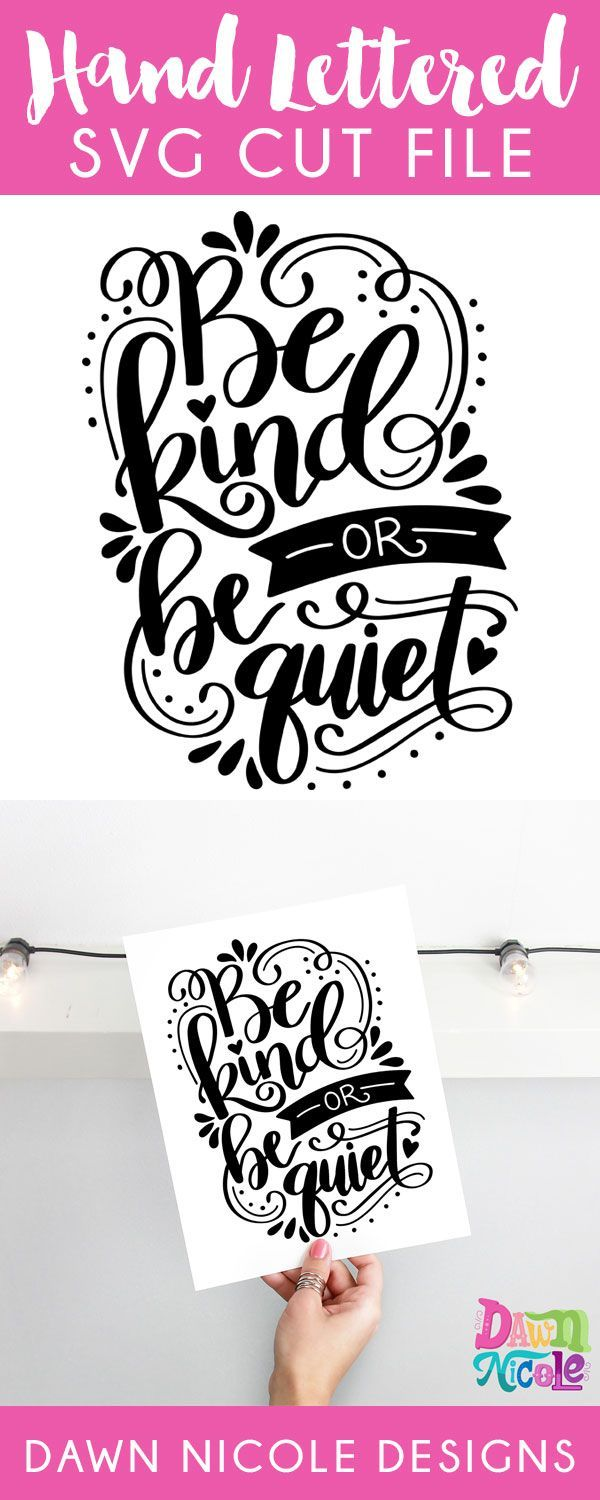 Hand Lettered Be Kind of Be Quiet SVG Cut File by Dawn Nicole Designs #svg #cutfile