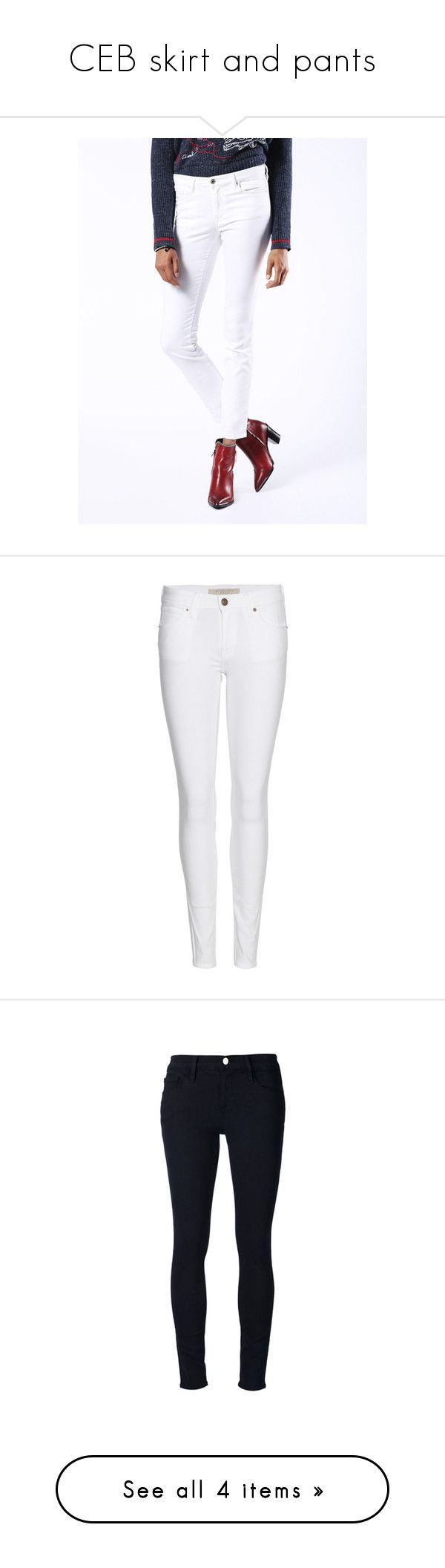 """CEB skirt and pants"" by mil0000000000000 ❤ liked on Polyvore featuring jeans, denim, super skinny, white jeans, women, skinny jeans, diesel jeans, skinny leg jeans, super skinny jeans and white skinny jeans"