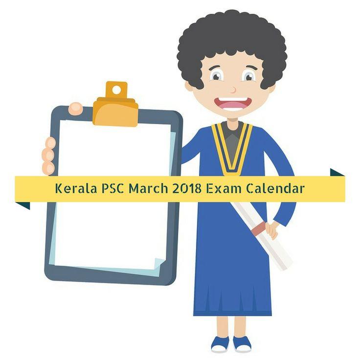 Kerala PSC March 2018 Exam Calendar: Category Number: 194/2017 Post: AYURVEDA THERAPIST Department : INDIAN SYSTEMS OF MEDICINE KLM,PTA,KTM,EKM,PKD,KKD,WYD,