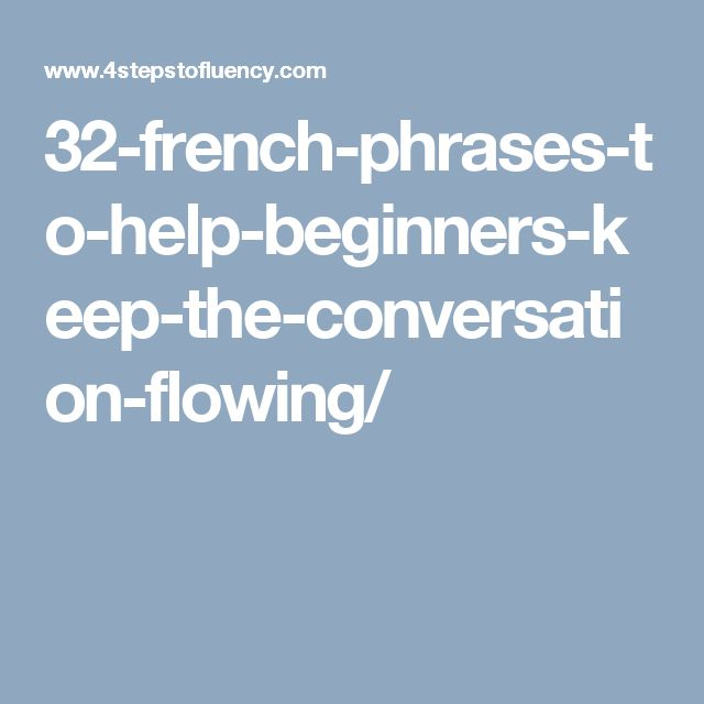 32-french-phrases-to-help-beginners-keep-the-conversation-flowing/