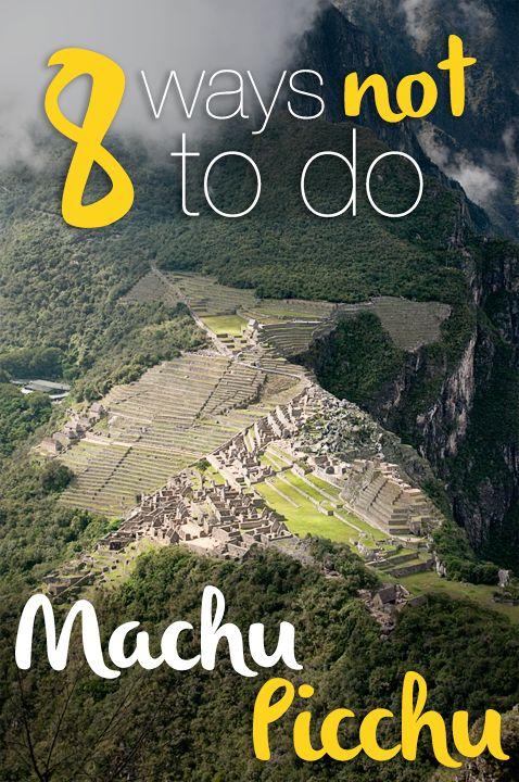 Rookie mistakes no one should make while visiting Peru's royal estate, Macchu Pichu