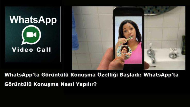 WhatsApp'ta Görüntülü Konuşma Özelliği Başladı: WhatsApp'ta Görüntülü Konuşma Nasıl Yapılır?