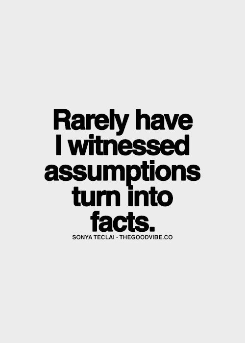 The 25+ best Assuming quotes ideas on Pinterest Assumption life - presume vs assume