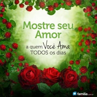Campanha Familia.com.br: Mostre seu amor a quem você ama todos os dias.