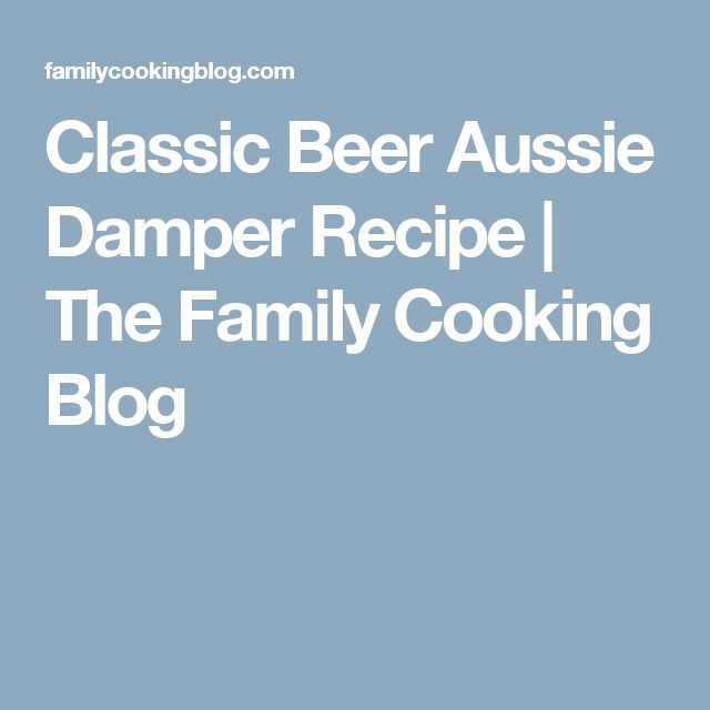 Classic Beer Aussie Damper Recipe | The Family Cooking Blog