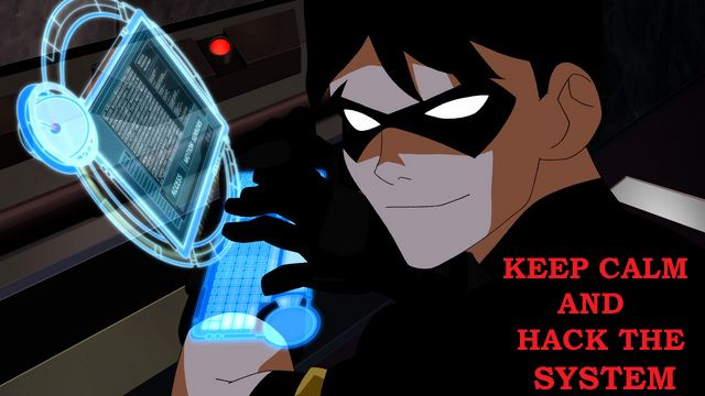 Keep Calm and Hack the System - Young Justice