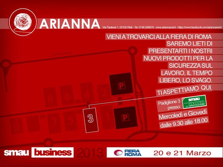 Il 20 e 21 Marzo si svolgerà alla Fiera di Roma l'evento Smau 2013. Arianna parteciperà con un suo stand nel padiglione tre presso i Percorsi dell'innovazione, dove presenterà i suoi ultimi prodotti per la sicurezza sul lavoro (aGesic), il tempo libero (aCook) ed il gioco (Granny and the Thief).