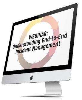 Understanding End-to-End Incident Management #Webinar