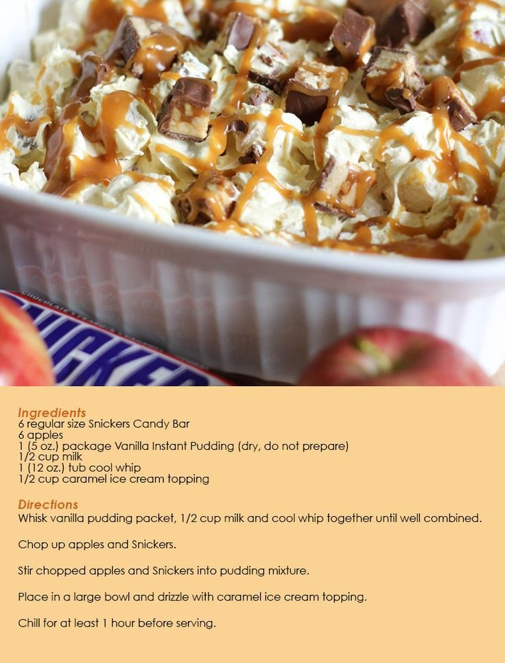 Snickers Apple Caramel Salad - Freeze the snickers. Then chop w/a mallet in a zip lock. Can add: Peanuts or Choc chips.