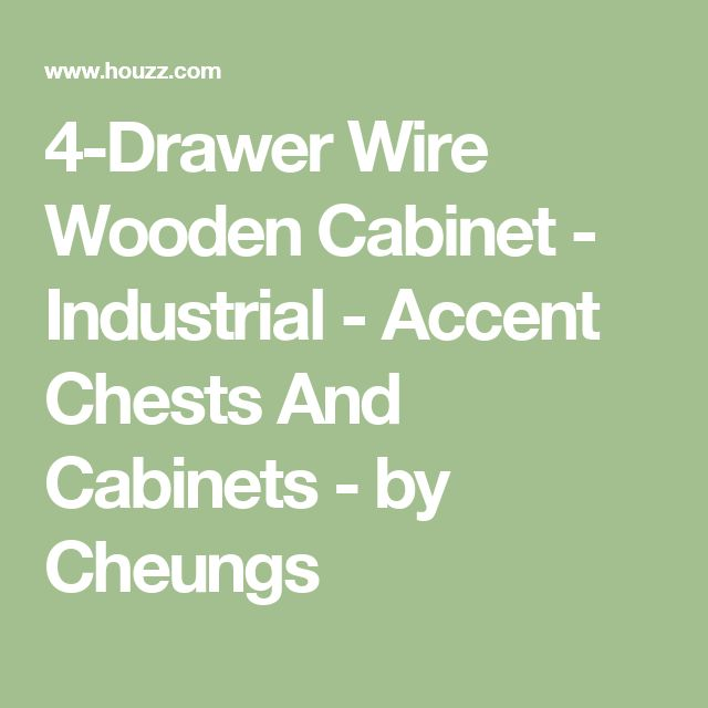 4-Drawer Wire Wooden Cabinet - Industrial - Accent Chests And Cabinets - by Cheungs