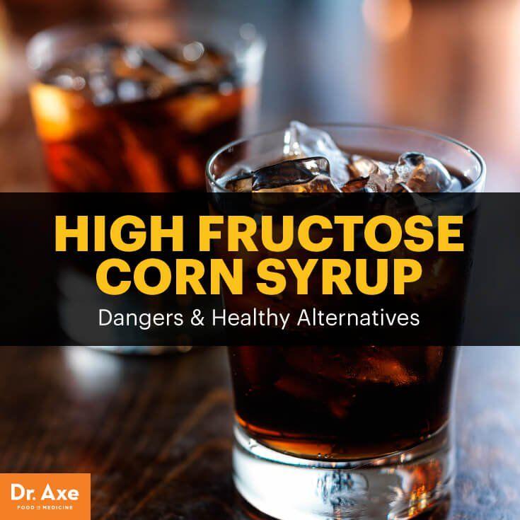High fructose corn syrup - Dr. Axe
