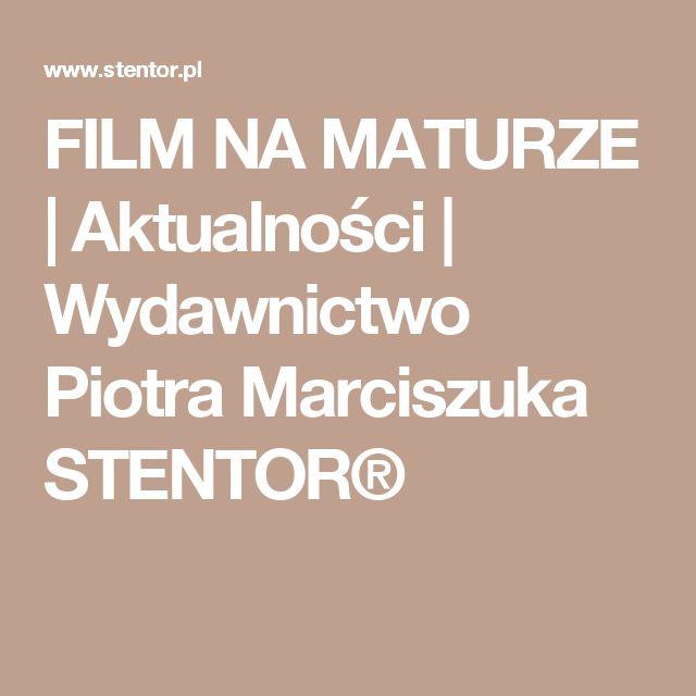 FILM NA MATURZE | Aktualności | Wydawnictwo Piotra Marciszuka STENTOR®