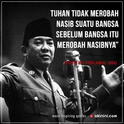 """""""Tuhan tidak merobah nasibnya sesuatu bangsa sebelum bangsa itu merobah nasibnya""""  (Pidato HUT Proklamasi, 1964 Bung Karno) #soekarno"""