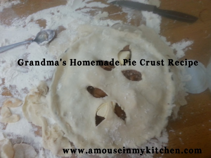Recipe #23: Grandma's Homemade Pie Crust Recipe | There's a mouse in my kitchen, but I'll live my life anyway