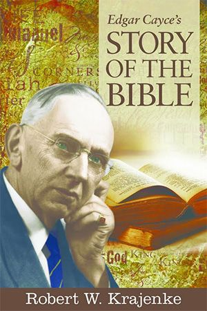 Edgar Cayce's Story of the Bible~ Edgar Cayce is awesome!