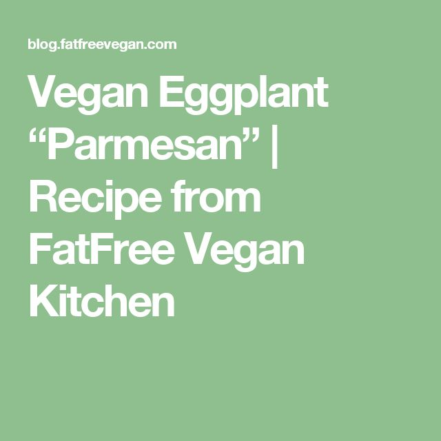 "Vegan Eggplant ""Parmesan"" 