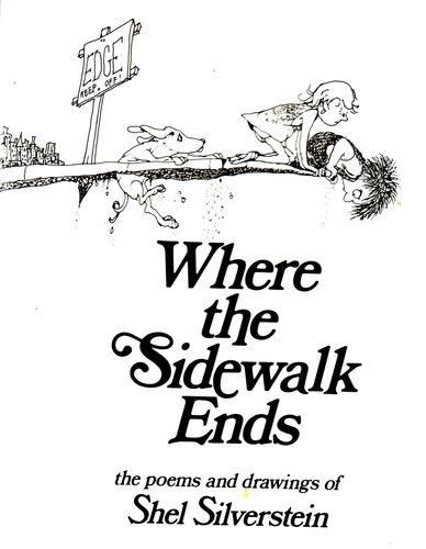 """Where the Sidewalk Ends"" - Shel Silverstein"