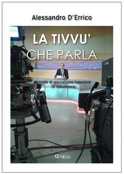 Prezzi e Sconti: La #tivvù che parla. manuale di giornalismo  ad Euro 15.30 in #Quiedit #Media libri scienze sociali