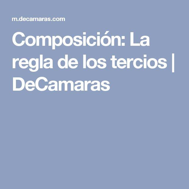 Composición: La regla de los tercios | DeCamaras